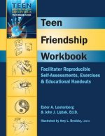 Teen Friendship Workbook: Facilitator Reproducible Self-Assessments, Exercises & Educational Handouts