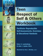 Teen Respect of Self & Others Workbook: Facilitator Reproducible Self-Assessments, Exercises & Educational Handouts