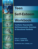 Teen Self-Esteem Workbook: Facilitator Reproducible Self-Assessments, Exercises & Educational Handouts