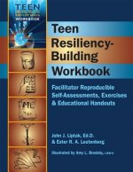 Teen Resiliency-Building Workbook: Reproducible Self-Assessments, Exercises & Educational Handouts