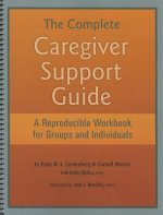 The Complete Caregiver Support Guide: A Reproducible Workbook for Groups and Individuals