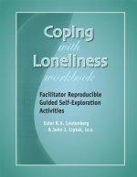 Coping with Loneliness Workbook: Facilitator Reproducible Guided Self-Exploration Activities