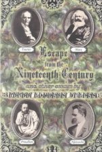 Escape from the Nineteenth Century and Other Essays