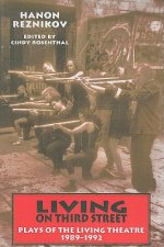 Living on Third Street: Plays of the Living Theatre, 1989-1992
