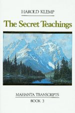 The Secret Teachings: Mahanta Transcripts, Book III