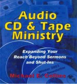 Audio CD and Tape Ministry: Expanding Your Reach Beyond Sermons and Shut-Ins
