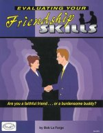 Evaluating Your Friendship Skills: Are You a Faithful Friend or a Burdensome Buddy?