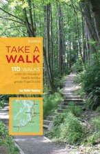 Take a Walk, 3rd Edition: 110 Walks Within 30 Minutes of Seattle and the Greater Puget Sound