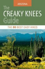 The Creaky Knees Guide: Arizona: The 80 Best Easy Hikes