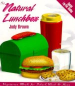 The Natural Lunchbox: Vegetarian Meals for School, Work, and Home