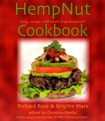 The Hempnut Cookbook: Tasty, Omega-Rich Meals from Hempseed