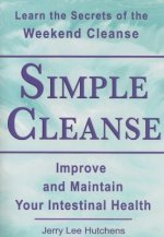 Simple Cleanse: The Weekend Cleanse and Intestinal Health