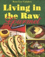 Living in the Raw Gourmet
