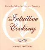 Intuitive Cooking: From the School of Natural Cookery