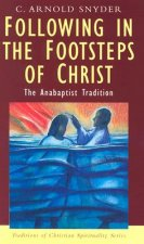 Following in the Footsteps of Christ: The Anabaptist Tradition