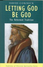 Letting God Be God: The Reformed Tradition