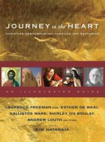 Journey to the Heart: Christian Contemplation Through the Centuries: An Illustrated Guide