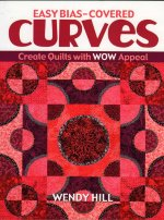 Easy Bias-Covered Curves: Create Quilts with Wow Appeal