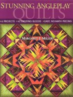 Stunning Angleplay Quilts: 6 Projects - 42 Exciting Blocks - Easy, No-Math Piecing