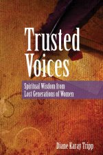 Trusted Voices: Spiritual Wisdom from Lost Generations of Women
