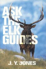 Ask the Elk Guides