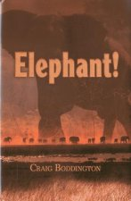 Elephant!: The Renaissance of Hunting the African Elephant