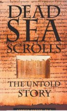 Dead Sea Scrolls: The Untold Story