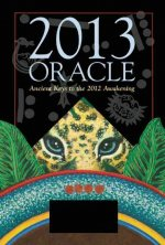 2013 Oracle: Ancient Keys to the 2012 Awakening [With Oracle Card Deck and Cenote Cloth]