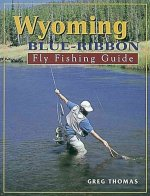 Wyoming Blue-Ribbon Fly Fishing Guide