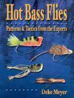 Hot Bass Flies: Patterns & Tactics from the Experts