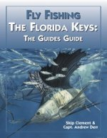 Fly-Fishing: The Florida Keys: The Guides' Guide