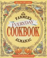 The Old Farmer's Almanac Everyday Cookbook: A Guarantee of Goodness Every Day!