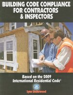 Building Code Compliance for Contractors & Inspectors: Based on the 2009 International Residential Code