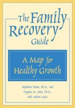 The Family Recovery Guide: The Heartmath Solution for Relieving Worry, Fatigue, and Tension