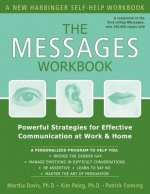 The Messages Workbook: Powerful Strategies for Effective Communication at Work & Home