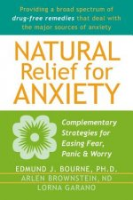 Natural Relief for Anxiety: Complementary Strategies for Easing Fear, Panic & Worry