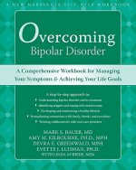Overcoming Bipolar Disorder: A Comprehensive Workbook for Managing Your Symptoms & Achieving Your Life Goals