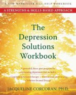 The Depression Solutions Workbook: A Strengths & Skills-Based Approach