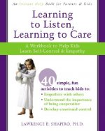 Learning to Listen, Learning to Care: A Workbook to Help Kids Learn Self-Control & Empathy