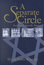 A Separate Circle: Jewish Life in Knoxville, Tennessee