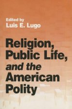 Religion, Public Life, and the American Polity