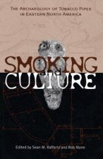 Smoking and Culture: The Archaeology of Tobacco Pipes in Eastern North America