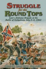 Struggle for the Round Tops: Law's Alabama Brigade at the Battle of Gettysburg
