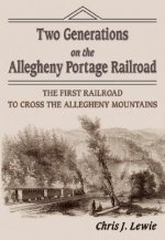 Two Generations on the Allegheny Portage Railroad