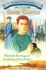 The Sand Castle: Blockade Running and the Battle of Fort Fisher
