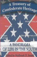 A Treasury of Confederate Heritage: A Panorama of Life in the South