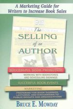 The Selling of an Author: A Marketing Guide for Writers to Increase Book Sales