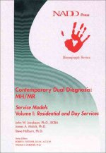 Contemporary Dual Diagnosis MH/MR Service Models Volume I: Residential and Day Services