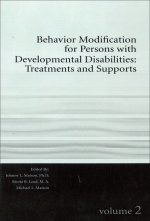 Behavior Modification for Persons with Developmental Disabilities, Volume 2: Treatments and Supports