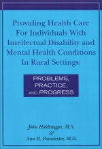 Providing Health Care for Individuals with Intellectual Disability and Mental Health Conditions in Rural Settings: Problems, Practice, and Progress